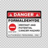 Danger Formaldehyde. Irritant And Potential Cancer Hazard. Do Not Enter. Authorized Personnel Only.  14396