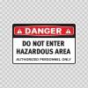 Danger Do Not Enter Hazardous Area Authorized Personnel Only 14465