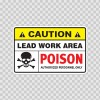 Caution Lead Work Area. Poison Authorized Personnel Only. 14482