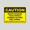 Caution Wear Goggles, Face Shield, Rubber Gloves, And Apron When Handling Acid Or Caustic 14490