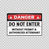 Danger Do Not Enter Without Permit & Authorized Attendant 18423