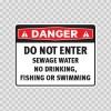Danger Do Not Enter. Sewage Water. No Drinking, Fishing Or Swimming.  18695