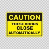 Caution These Doors Close Automatically  18732