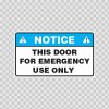 Notice This Door For Emergency Use Only  18738