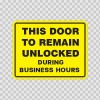 This Door To Remain Unlocked During Business Hours  18754