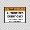 Warning Authorized Entry Only. Transformer Area Not A Walkway. 18894
