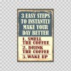 Make Life Better With Coffee Sign 22486